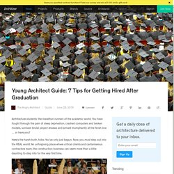 Young Architect Guide: 7 Tips for Getting Hired After Graduation