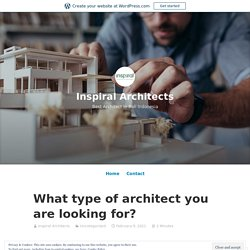 What type of architect you are looking for? – Inspiral Architects