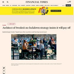 Architect of Sweden's no-lockdown strategy insists it will pay off