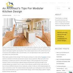 An Architect's Tips On Modular Kitchen Designs - Think Studios