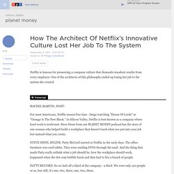 How The Architect Of Netflix's Innovative Culture Lost Her Job To The System