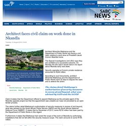 Architect faces civil claim on work done in Nkandla :Tuesday 12 August 2014