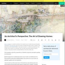 An Architect's Perspective: The Art of Drawing Homes