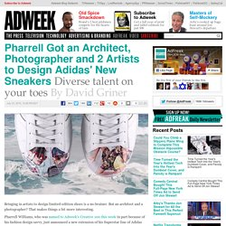 Pharrell Got an Architect, Photographer and 2 Artists to Design Adidas' New Sneakers