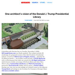 One architect's vision of the Donald J. Trump Presidential Library