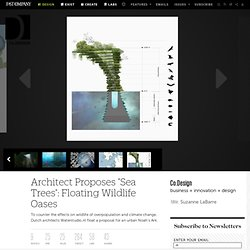 "6 | Architect Proposes ""Sea Trees"": Floating Wildlife Oases"