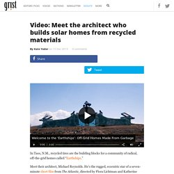 Video: Meet the architect who builds solar homes from recycled materials