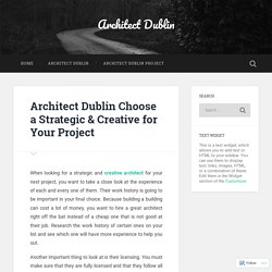 Architect Dublin Choose a Strategic & Creative for Your Project – Architect Dublin