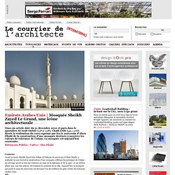 Mosquée Sheikh Zayed Le Grand, une icône architecturale
