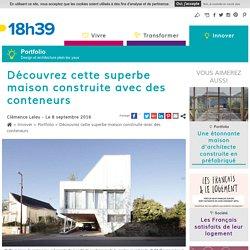 Une maison d'architecte construite avec des conteneurs - 08/09/16
