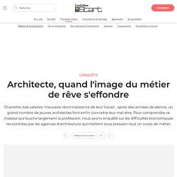 Architecte, quand l'image du métier de rêve s'effondre