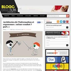 Architectes de l'information et ergonomes : même combat ? part. 1
