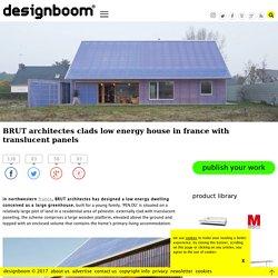BRUT architectes builds low energy PEN.DU house in france