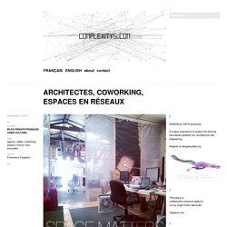 ARCHITECTES, COWORKING, ESPACES EN RÉSEAUX