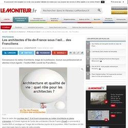 Les architectes d'Ile-de-France sous l'œil… des Franciliens - Profession