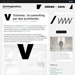 Volumes : le coworking par des architectes - @immaginoteca