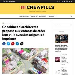 Ce cabinet d'architectes propose aux enfants de créer leur ville avec des ori...