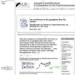 Les architectes et les paysagistes dans les classes - CAUE91