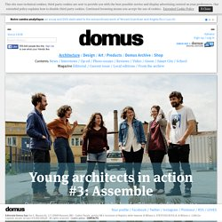 Young architects in action #3: Assemble
