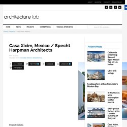 Casa Xixim, Mexico / Specht Harpman Architects