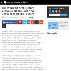 The World Of Architecture – Grandeur Of The Past And Challenges Of The Present