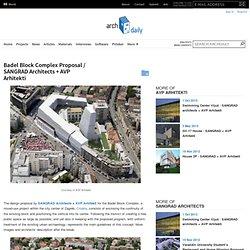 Badel Block Complex Proposal / SANGRAD Architects + AVP Arhitekti