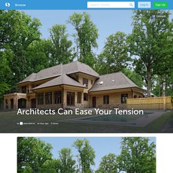 Architects Can Ease Your Tension (with image) · avarchitects