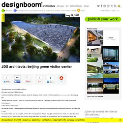 JDS architects: beijing green visitor center