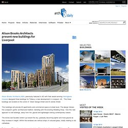 Alison Brooks Architects present new buildings for Liverpool