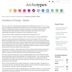 Architects of Change - Barbie - Archetypes