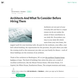 Architects And What To Consider Before Hiring Them