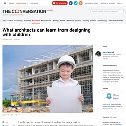 What architects can learn from designing with children