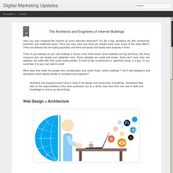 Digital Marketing Updates: The Architects and Engineers of Internet Buildings