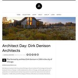Architect Day: Dirk Denison Architects