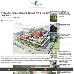 VTN Architects' Brick Training Complex Will Create Its Own Microclimate Using 'Sky Walks'