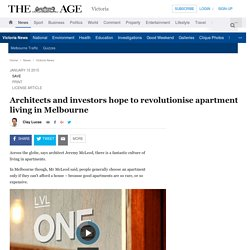 Architects and investors hope to revolutionise apartment living in Melbourne