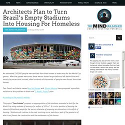Architects Plan to Turn Brazil's Empty Stadiums Into Housing For Homeless