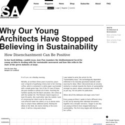 Why Our Young Architects Have Stopped Believing in Sustainability