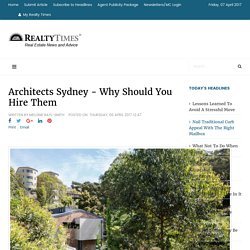 Architects Sydney - Why Should You Hire Them
