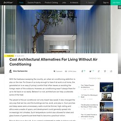 Cool Architectural Alternatives For Living Without Air Conditioning