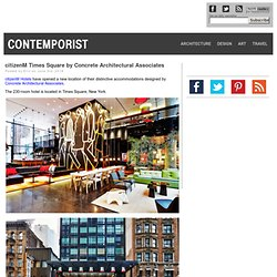 citizenM Times Square by Concrete Architectural Associates