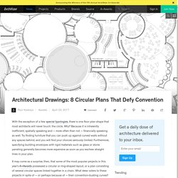 Architectural Drawings: 8 Circular Plans That Defy Convention