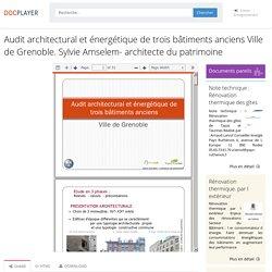 Audit architectural et énergétique de trois bâtiments anciens Ville de Grenoble. Sylvie Amselem- architecte du patrimoine - PDF