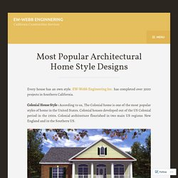 Most Popular Architectural Home Style Designs – EW-Webb Enginnering