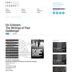 The Architectural League of New York | On Criticism:The Writings of Paul Goldberger