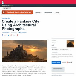 Create a Fantasy City Using Architectural Photographs - Envato Tuts+ Design & Illustration Tutorial