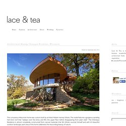 Lace & Tea :: Architectural Beauty: Chenequa Residence, Wisconsin