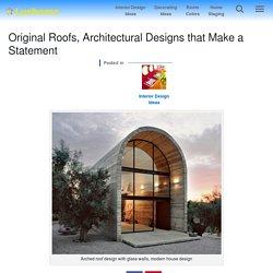 Original Roofs, Architectural Designs that Make a Statement