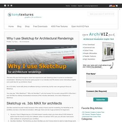 Why I use Sketchup for Architectural Renderings » tonytextures.com