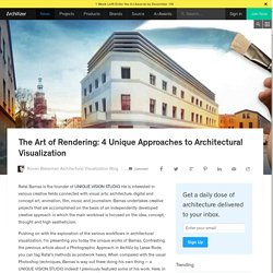 The Art of Rendering: 4 Unique Approaches to Architectural Visualization